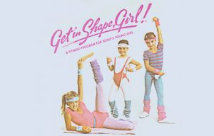 Bring back Get in Shape Girl from the 80's!